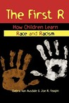 First R: How Children Learn Race and Racism