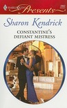 Constantine's Defiant Mistress (International Billionaires) (Harlequin Presents #2862)
