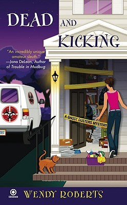 Dead and Kicking by Wendy Roberts