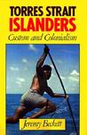 Torres Strait Islanders: Custom and Colonialism