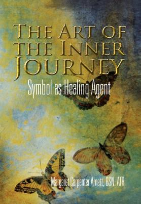 The Art of the Inner Journey: Symbol as Healing Agent