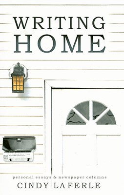 Writing Home by Cindy La Ferle