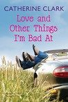 Love and Other Things I'm Bad At (Courtney Von Dragen Smith, #3)