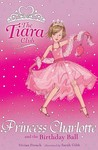 Princess Charlotte And The Birthday Ball (Tiara Club)