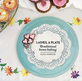 Ladies, A Plate by Alexa Johnston