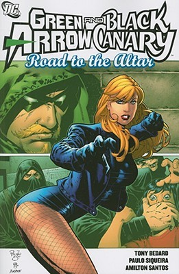 Green Arrow/Black Canary by Tony Bedard