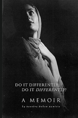 Do It Differently, Do It Differently! a Memoir