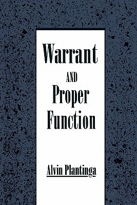 Warrant and Proper Function by Alvin Plantinga