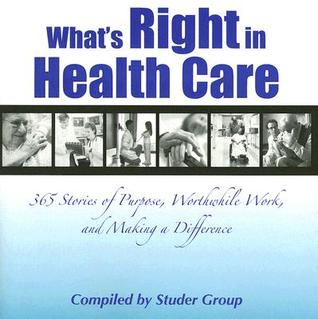 What's Right in Health Care by Studer Group