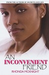 AN Inconvenient Friend by Rhonda McKnight