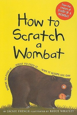 How to Scratch a Wombat by Jackie French