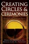 Creating Circles & Ceremonies: Rituals for All Seasons and Reasons