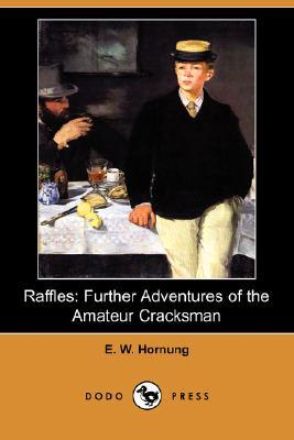Free download Raffles: Further Adventures of the Amateur Cracksman (A.J. Raffles, The Gentleman Thief #2) by E.W. Hornung PDF
