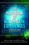 The Handbook of Near-Death Experiences by Janice Miner Holden