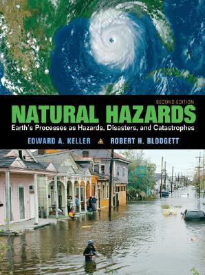 Natural Hazards: Earths Processes as Hazards, Disasters and Catastrophes