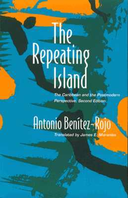 The Repeating Island by Antonio Benítez-Rojo