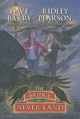 The Bridge to Never Land (Peter and the Starcatchers #5)  (REQ) - Dave Barry, Ridley Pearson