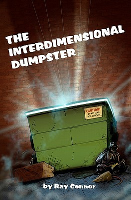 The Interdimensional Dumpster by Ray Connor