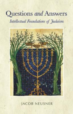Questions and Answers: Intellectual Foundations of Judaism