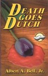 Death Goes Dutch: A Wooden Shoe Mystery