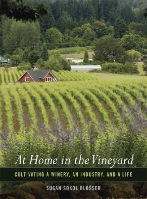At Home in the Vineyard by Susan Sokol Blosser