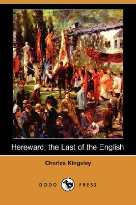 Hereward, the Last of the English by Charles Kingsley
