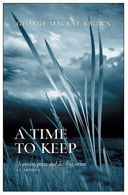 Time To Keep by George Mackay Brown