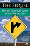 The Sequel: How To Change Your Career Without Starting Over