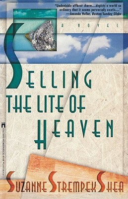 Selling the Lite of Heaven by Suzanne Strempek Shea
