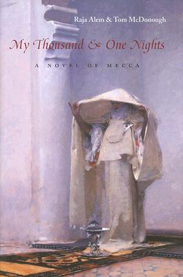 My Thousand & One Nights: A Novel of Mecca (Middle East Literature in Translation)