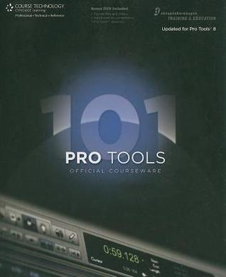 Pro Tools 101, Official Courseware, Version 8.0 [With DVD]