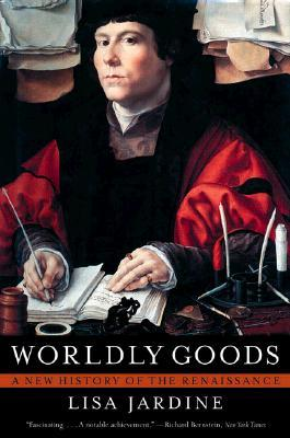 Worldly Goods: A New History of the Renaissance