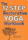 The 12 Step Restorative Yoga Workbook