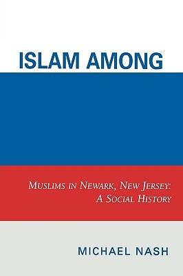 Islam Among Urban Blacks by Michael Nash