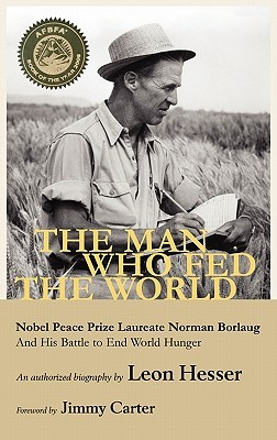 Free download The Man Who Fed the World by Leon Hesser PDF