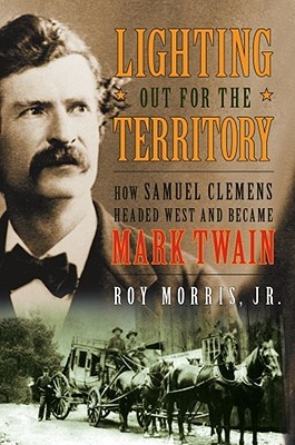 Lighting Out for the Territory by Roy Morris Jr.