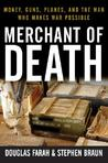Merchant of Death: Money, Guns, Planes, and the Man Who Makes War Possible