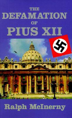 Defamation Of Pius XII (Key Texts by Ralph McInerny