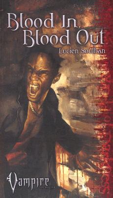 Blood In, Blood Out (Vampire: The Requiem #2)
