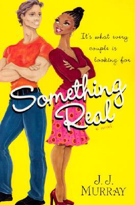 Something Real by J.J. Murray