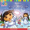 Dora Saves the Snow Princess (Dora the Explorer)