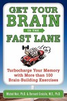 Get Your Brain in the Fast Lane: Turbocharge Your Memory with More Than 100 Brain-Building Exercises