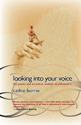 Looking Into Your Voice by Cathie Borrie AUTHOR