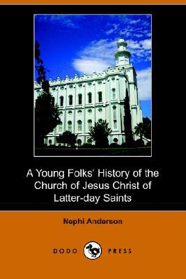 A Young Folks' History of the Church of Jesus Christ of Latter-Day Saints (Illustrated Edition) (Dodo Press)