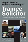 All You Need To Know About Being A Trainee Solicitor: What They Don't Teach You At Law School