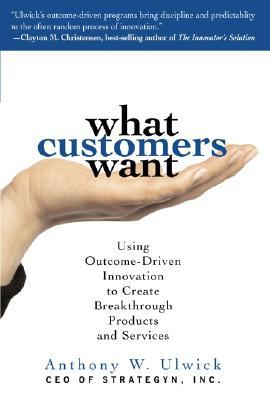 What Customers Want by Anthony Ulwick
