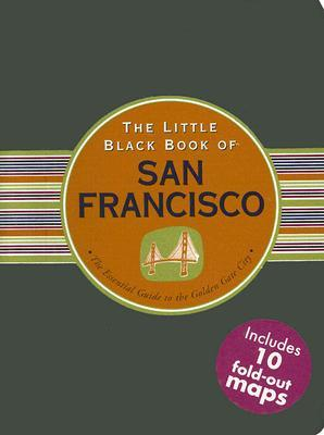 The Little Black Book of San Francisco: The Essential Guide to the Golden Gate City (Peter Pauper Press Travel Guides )