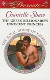 The Greek Billionaire's Innocent Princess by Chantelle Shaw