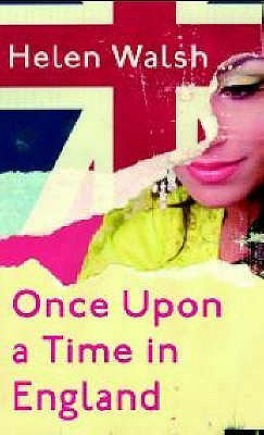 Once Upon a Time in England. Helen Walsh by Helen Walsh