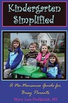 Kindergarten Simplified: A No-Nonsense Guide for Busy Parents